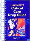 Lippincott's Critical Care Drug Guide