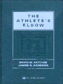 The Athlete's Elbow: Surgery and Rehabilitation