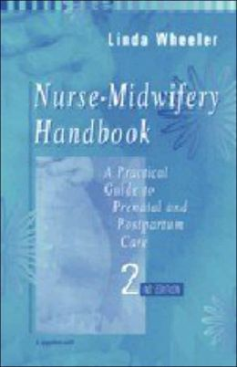 Nurse-Midwifery Handbook: A Practical Guide to Prenatal and Postpartum Care