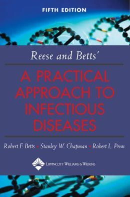 Reese and Betts' A Practical Approach to Infectious Diseases