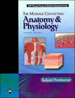 The Massage Connection: Anatomy and Physiology