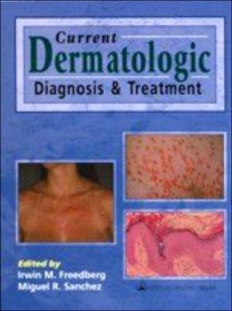 Current Dermatologic Diagnosis and Treatment: Co-published with Current Medicine