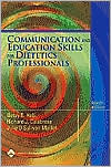 Communication & Education Skills for Dietetics Professionals