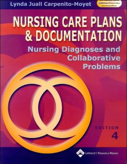 Nursing Care Plans and Documentation: Nursing Diagnosis and Collaborative Problems