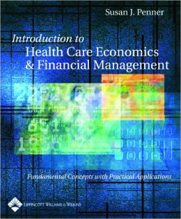 Introduction to Health Care Economics and Financial Management: Fundamental Concepts with Practical Application