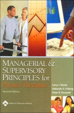 Managerial and Supervisory Principles for Physical Therapists