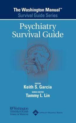 The Washington Manual Psychiatry Survival Guide