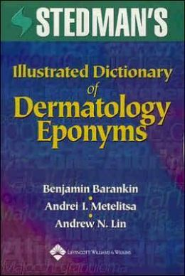 Stedman's Illustrated Dictionary of Dermatology Eponyms