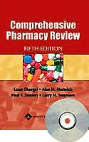 Comprehensive Pharmacy Review, Fifth Edition and Comprehensive Pharmacy Review NAPLEX Preparation CD-ROM, Fifth Edition