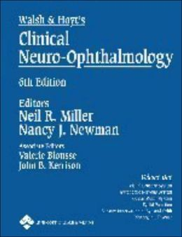 Walsh & Hoyt's Clinical Neuro-Ophthalmology: Volume Three