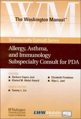 The Washington Manual Allergy, Asthma, and Immunology Subspecialty Consult for PDA: Powered by Skyscape, Inc.