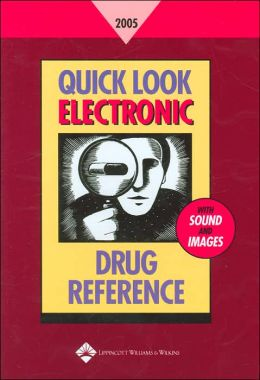 Quick Look Electronic Drug Reference 2005