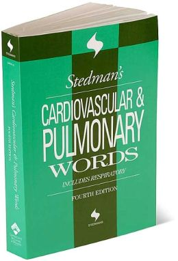 Stedman's Cardiovascular & Pulmonary Words: With Respiratory Words