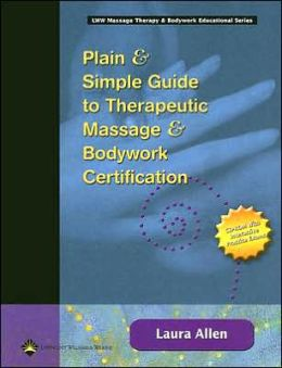 Plain & Simple Guide to Therapeutic Massage & Bodywork Certification