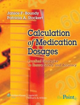 Calculation of Medication Dosages: Practical Strategies to Ensure Safety and Accuracy