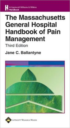 The Massachusetts General Hospital Handbook of Pain Management