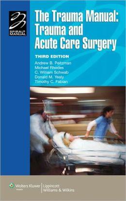 The Trauma Manual: Trauma and Acute Care Surgery