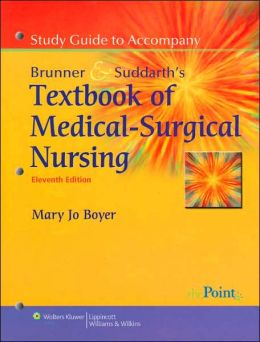Study Guide to Accompany Smeltzer and Bare, Brunner and Suddarth's Textbook of Medical Surgical Nursing