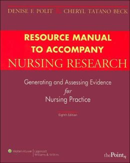 Resource Manual to Accompany Nursing Research: Generating and Assessing Evidence for Nursing Practice