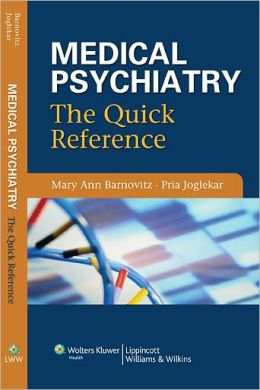 Medical Psychiatry: The Quick Reference
