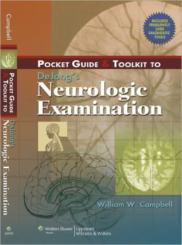 Pocket Guide and Toolkit to DeJong's Neurologic Examination