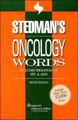 Stedman's Oncology Words: Includes Hematology, HIV & AIDS