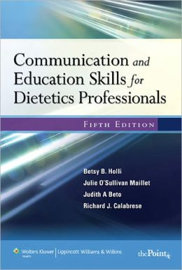 Communication and Education Skills for Dietetics Professionals