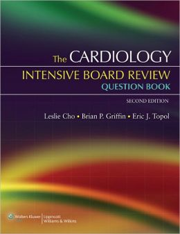 The Cardiology Intensive Board Review Question Book