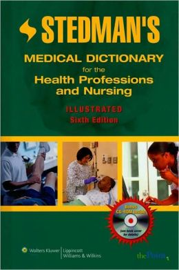Stedman's Medical Dictionary for the Health Professions and Nursing, Illustrated (Standard Edition)