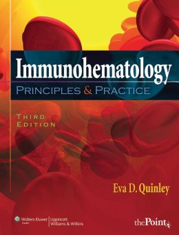 Immunohematology, Principles and Practice