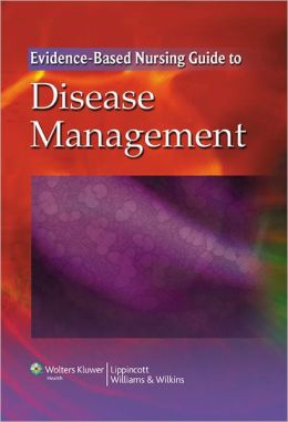 The Evidence-Based Nursing Guide to Disease Management