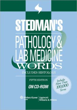Stedman's Pathology & Laboratory Medicine Words, Fifth Edition, on CD-ROM