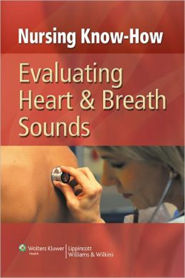 Nursing Know-How: Evaluating Heart & Breath Sounds