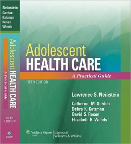 Adolescent Health Care: A Practical Guide