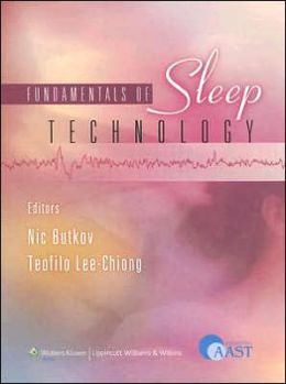 Fundamentals of Sleep Technology: Endorsed by the American Association of Sleep Technologists (AAST)