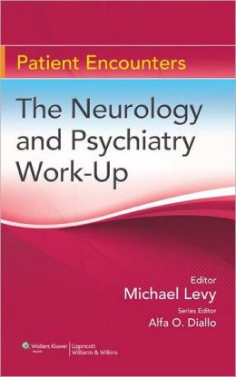 Patient Encounters: the Psychiatry and Neurology Work-up