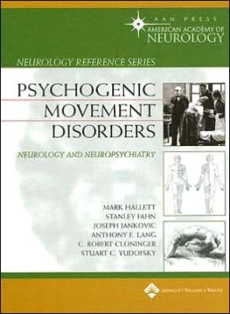 Psychogenic Movement Disorders: Neurology and Neuropsychiatry