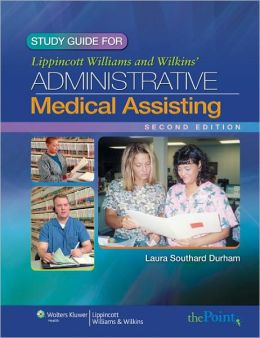 Study Guide to Accompany Lippincott Williams & Wilkins' Administrative Medical Assisting, Second Edition