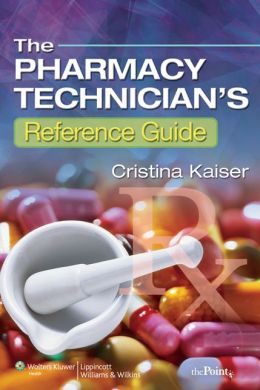 The Pharmacy Technician's Reference Guide