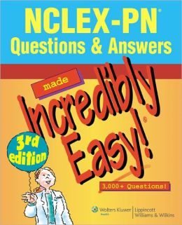 NCLEX-PN Questions & Answers Made Incredibly Easy!