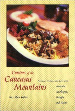 CUISINE OF CAUCASUS MTNS >