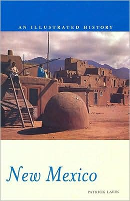 New Mexico: An Illustrated History