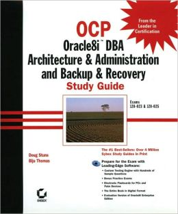 OCP: Oracle8i DBA Architecture & Administration and Backup & Recovery Study Guide