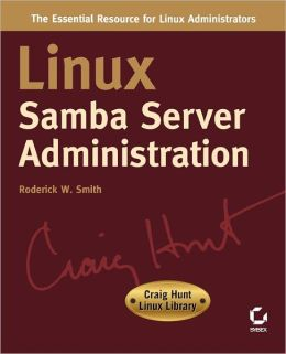 Linux Samba Server Administration: Craig Hunt Linux Library