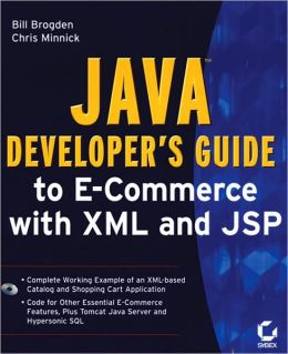 Java Developer's Guide to E-Commerce with Xml and JSP (Developer's Handbook Series)
