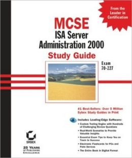MCSE: ISA Server 2000 Administration Study Guide
