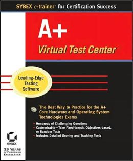 A+ Complete Virtual Test Center (Sybex E-Trainer Series)