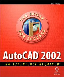 AutoCAD 2002: No Experience Required