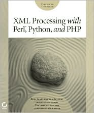 XML Processing with Perl. Python and PHP