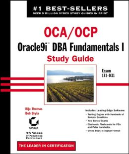OCA/OCP: Oracle9 DBA Fundamentals I Study Guide